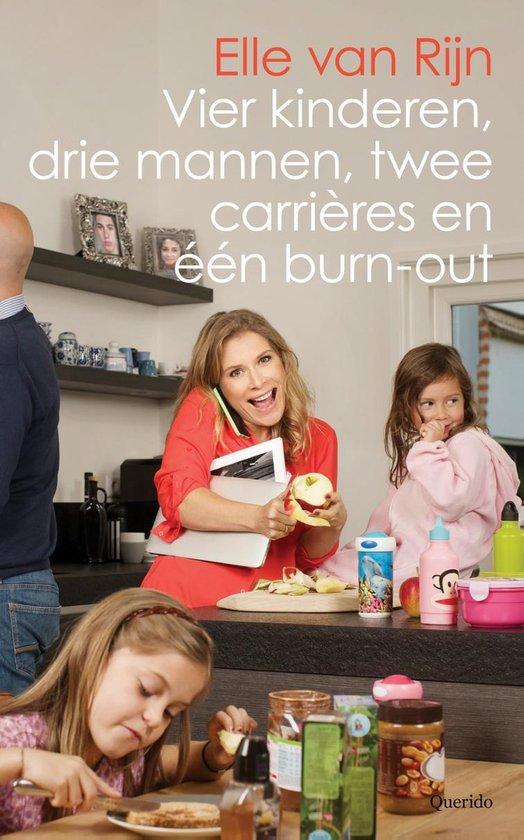 Vier kinderen, drie mannen, twee carrières en één burn-out - Elle van Rijn |