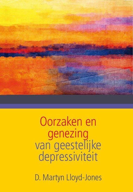 Oorzaken en genezing van geestelijke depressiviteit - D. Martyn Lloyd-Jones |