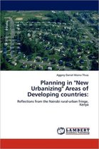 Planning in New Urbanizing Areas of Developing Countries
