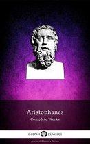 Complete Works of Aristophanes (Delphi Classics)