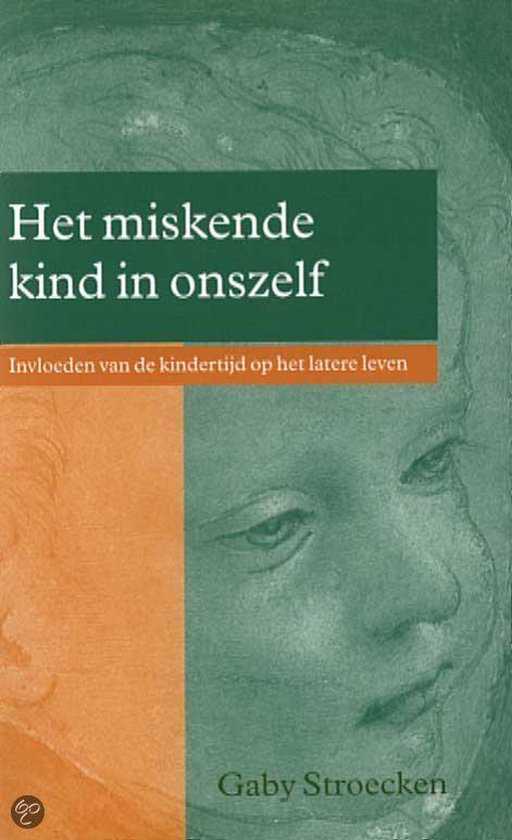 Het Miskende Kind In Onszelf - Gaby Stroecken |