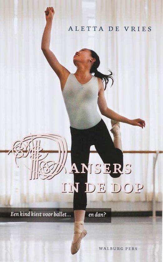 Dansers in de dop - Aletta De Vries |