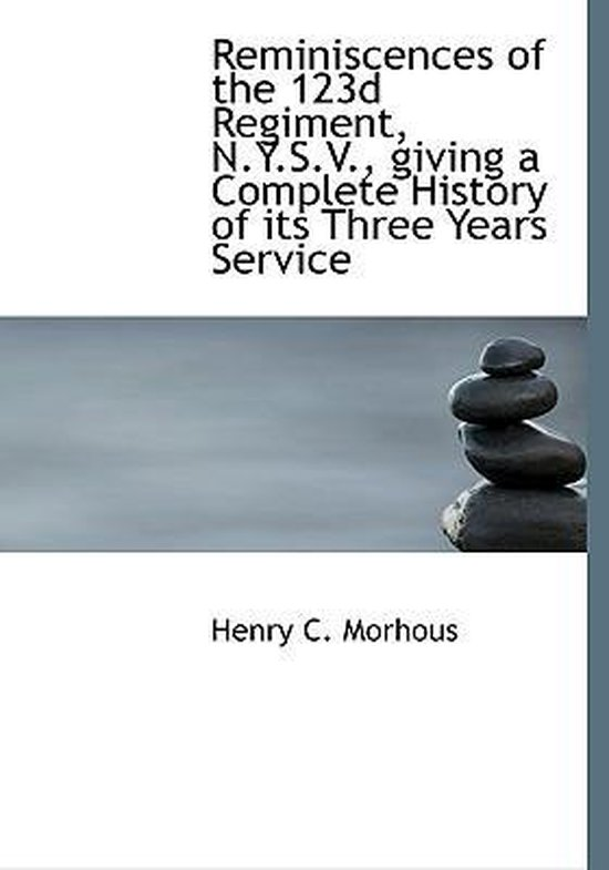 Reminiscences of the 123d Regiment, N.Y.S.V., Giving a Complete History of Its Three Years Service