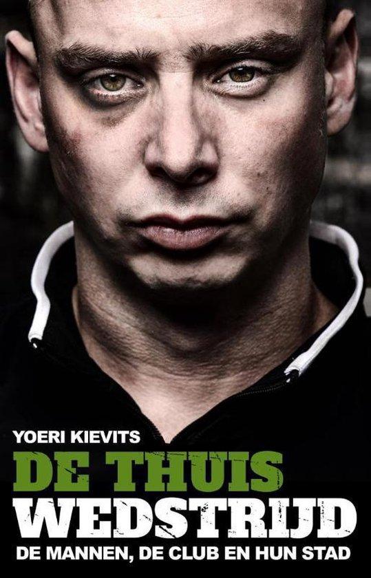De Thuiswedstrijd - Yoeri Kievits | Fthsonline.com