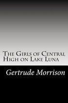 The Girls of Central High on Lake Luna