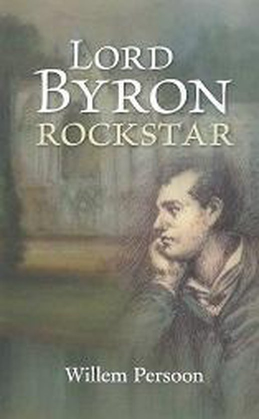 Lord Byron - rockstar - Willem Persoon |