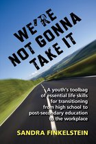 We're Not Gonna Take It: a Youth's Tool Bag of Essential Life Skills