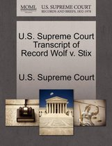 U.S. Supreme Court Transcript of Record Wolf V. Stix