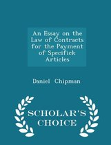 An Essay on the Law of Contracts for the Payment of Specifick Articles - Scholar's Choice Edition