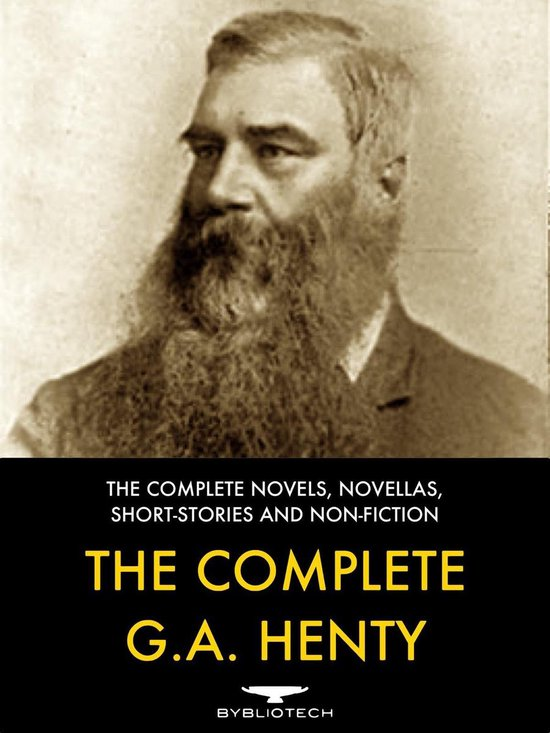 The Complete G. A. Henty