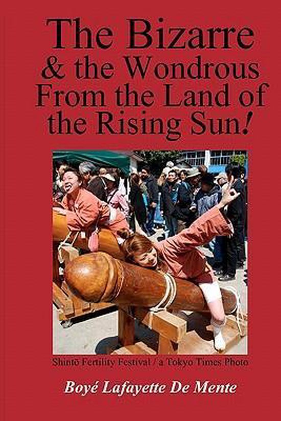 The Bizarre and the Wondrous from the Land of the Rising Sun!