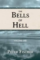 The Bells of Hell - Volume One