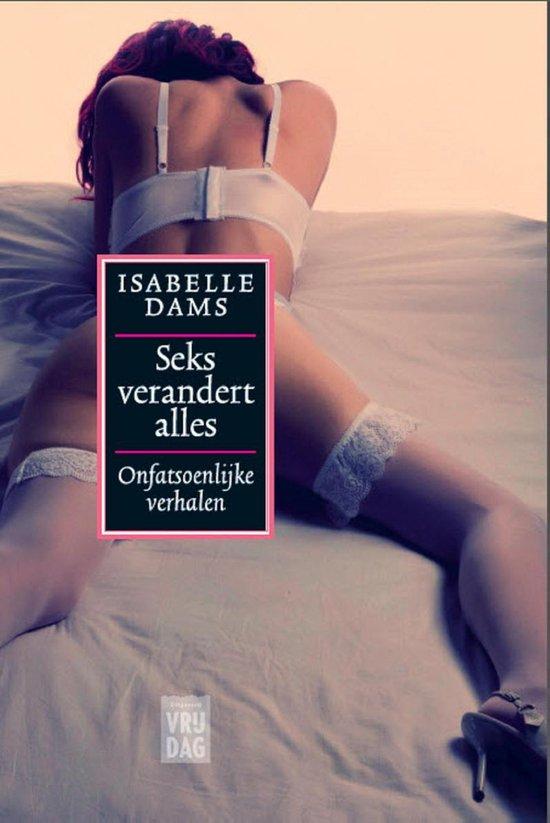 Seks verandert alles - Isabelle Dams |