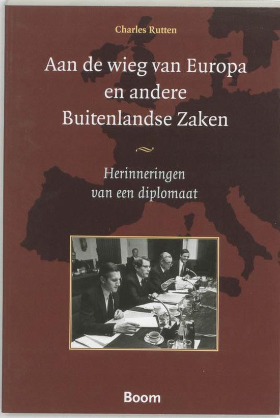 Aan de wieg van Europa en andere Buitenlandse Zaken - Charles Rutten pdf epub