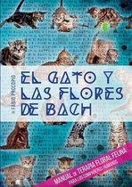 El gato y las flores de bach - Manual de terapia floral felina para los compa eros humanos