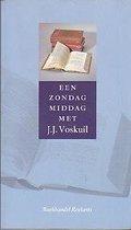 ZONDAGMIDDAG MET J.J. VOSKUIL