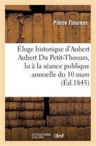 Eloge historique d'Aubert Aubert Du Petit-Thouars, lu a la seance publique annuelle du 10 mars 1845