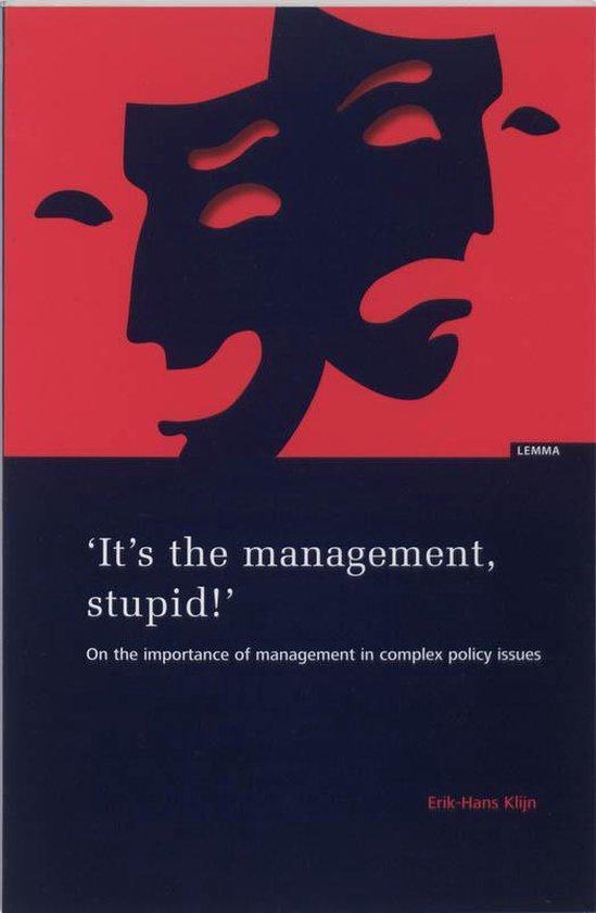 Cover van het boek ''It's the management, stupid!' / druk 1' van E.H. Klijn