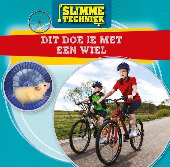Boek cover Slimme techniek  -   Dit doe je met een wiel van Nancy Dickmann (Hardcover)