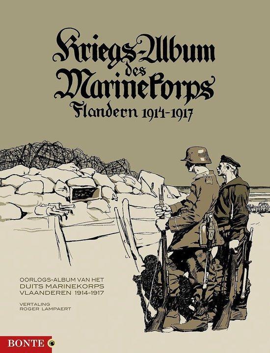 Kriegs-album des marinekorps flandern 1914-1917 - Roger Lampaert |