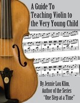 A Guide to Teaching Violin to the Very Young Child