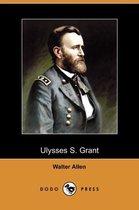 Ulysses S. Grant (Dodo Press)