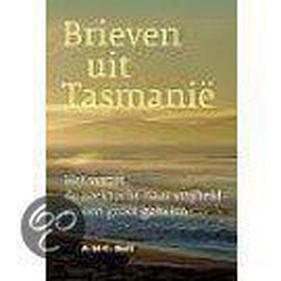Brieven uit Tasmanië - A.M.C. Bolt-Van der Laan  