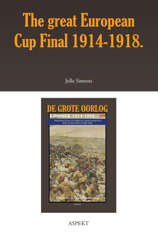 De grote oorlog, 1914-1918 2907 - The great European Cup Final 1914-1918. - Jelle Simons |