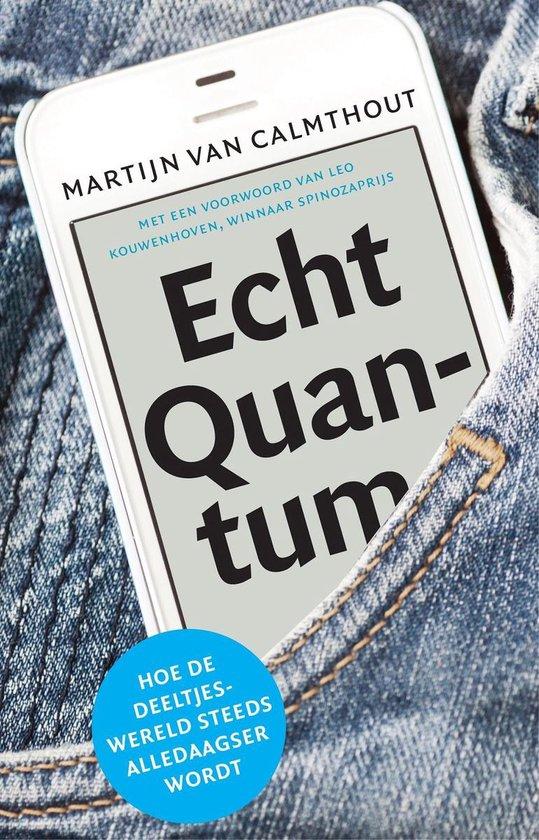 Echt quantum - Martijn van Calmthout |