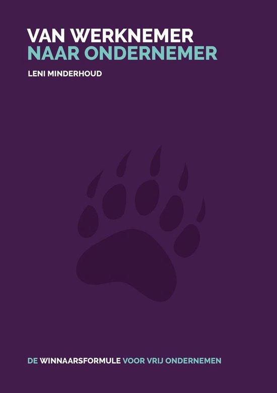 Van werknemer naar ondernemer - Leni Minderhoud |