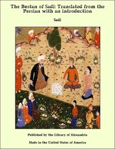 The Bustan of Sadi: Translated from the Persian with an Introduction