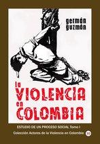 La violencia en Colombia Estudio de un proceso social Tomo I