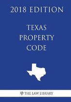 Texas Property Code (2018 Edition)