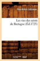 Les Vies Des Saints de Bretagne (Ed.1725)