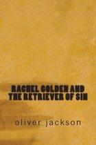 Rachel Golden and the Retriever of Sin
