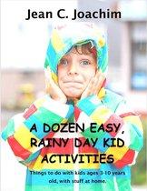 A Dozen, Easy Rainy Day Kid Activities