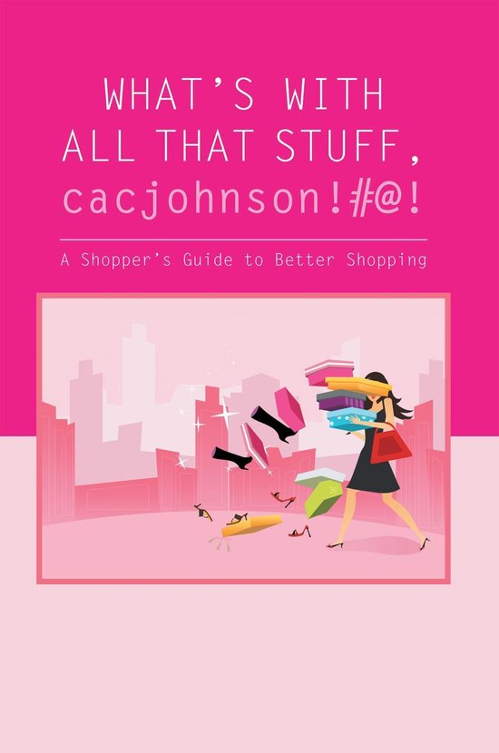 What'S with All That Stuff,Cacjohnson!#@!