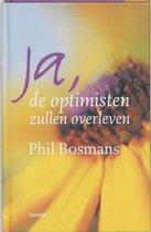 Ja, de optimisten zullen overleven