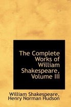 The Complete Works of William Shakespeare, Volume III