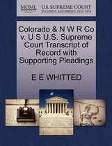 Colorado & N W R Co V. U S U.S. Supreme Court Transcript of Record with Supporting Pleadings