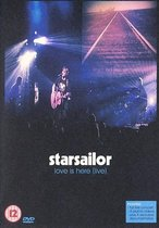 Starsailor - Love is Here Live