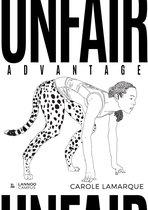 Boek cover Unfair advantage van Carole Lamarque