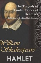 The Tragedy of Hamlet, Prince of Denmark by William Shakespeare
