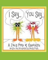 I Say...You Say...