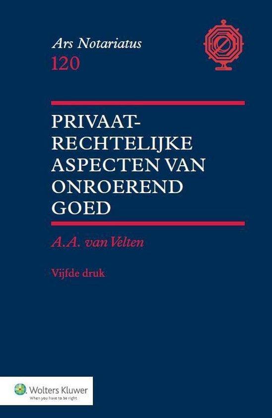 Privaatrechtelijke aspecten van onroerend goed - A.A. van Velten  