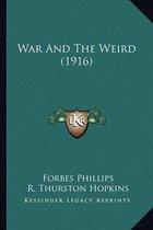 War and the Weird (1916) War and the Weird (1916)