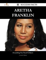 Aretha Franklin 51 Success Facts - Everything you need to know about Aretha Franklin