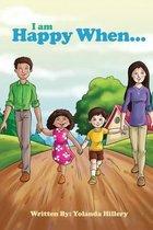 I Am Happy When...