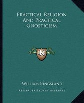 Practical Religion and Practical Gnosticism