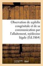 Observation de Syphilis Congenitale Et de Sa Communication Par l'Allaitement, Medecine Legale